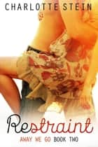 Restraint ebook by Charlotte Stein