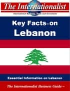 Key Facts on Lebanon - Essential Information on Lebanon ebook by Patrick W. Nee