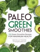 Paleo Green Smoothies ebook by Michelle Fagone