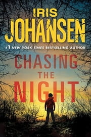 Chasing the Night - An Eve Duncan Novel ebook by Iris Johansen