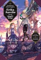 Deathbound Duke's Daughter: Volume 2 - Erika Aurelia and the Angel's Crypt ebook by Terasu Senoo