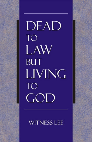 Dead to Law but Living to God ebook by Witness Lee