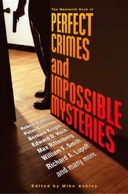 The Mammoth Book of Perfect Crimes & Impossible Mysteries ebook by Mike Ashley