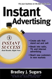 Instant Advertising ebook by Bradley Sugars,Brad Sugars