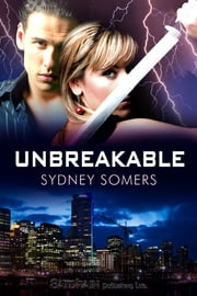 Unbreakable ebook by Sydney Somers