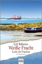 Weiße Fracht - Lost in Fuseta. Ein Portugal-Krimi ebook by