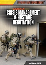 Careers in Crisis Management & Hostage Negotiation: ebook by La Bella, Laura