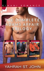 The Complete Adams Affair Trilogy - An Anthology ebook by Yahrah St. John