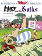 Asterix and the Goths - Album 3 ebook by René Goscinny, Albert Uderzo