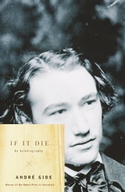 If It Die ebook by Andre Gide