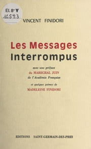Les messages interrompus ebook by Vincent Finidori