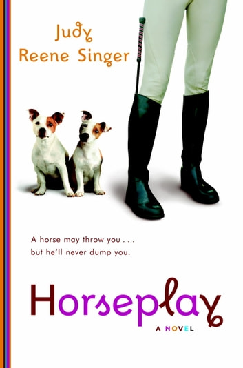 Horseplay - A Novel ebook by Judy Reene Singer
