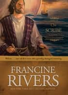 The Scribe ebook by Francine Rivers
