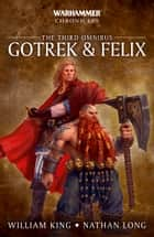 Gotrek and Felix: The Third Omnibus ebook by Andy Smillie, L J Goulding, Nathan Long,...