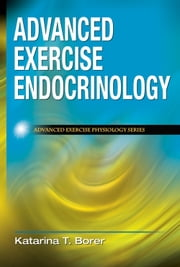 Advanced Exercise Endocrinology ebook by Katarina Borer