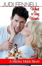What A Guy Wants ebook by