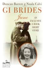 GI Brides: June - An Exclusive E-Book Short Story ebook by Duncan Barrett, Nuala Calvi
