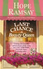 Last Chance Beauty Queen eBook by Hope Ramsay