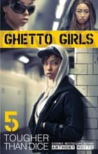 Ghetto Girls 5 ebook by Anthony Whyte
