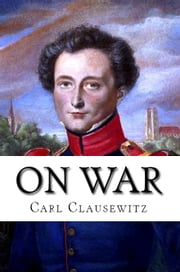 On War ebook by Carl von Clausewitz