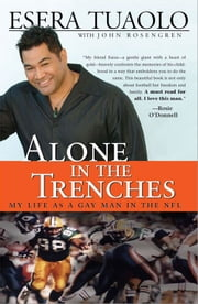 Alone in the Trenches - My Life as a Gay Man in the NFL ebook by Esera Tuaolo