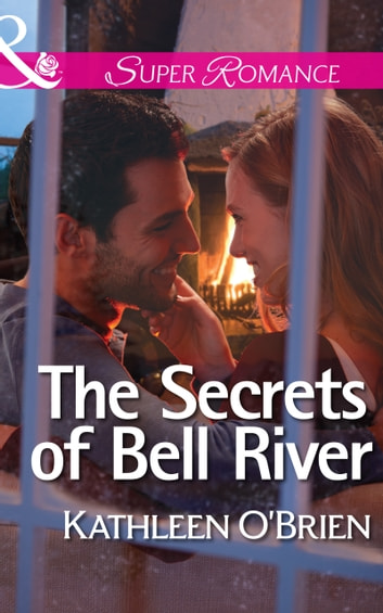 The Secrets of Bell River (Mills & Boon Superromance) (The Sisters of Bell River Ranch, Book 4) ebook by Kathleen O'Brien