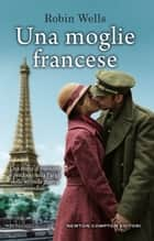 Una moglie francese ebook by Robin Wells