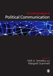 The SAGE Handbook of Political Communication ebook by Holli A Semetko,Dr Margaret Scammell