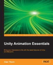 Unity Animation Essentials ebook by Alan Thorn