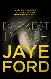 Darkest Place ebook by Jaye Ford