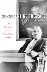 Representing the Race ebook by Kenneth W. Mack