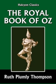The Royal Book of Oz [Wizard of Oz #15] ebook by Ruth Plumly Thompson