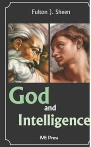 God and Intelligence ebook by Fulton J. Sheen