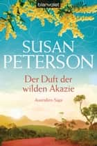 Der Duft der wilden Akazie - Australien-Saga ebook by Susan Peterson
