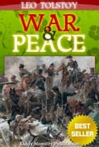 War and Peace By Leo Tolstoy - With Original colorful Illustrations, Summary and Free Audio Book Link ebook by