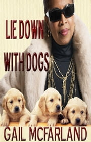 Lie Down With Dogs ebook by Gail McFarland