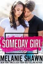 Someday Girl ebook by Melanie Shawn