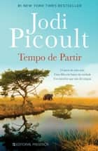 Tempo de Partir ebook by Jodi Picoult