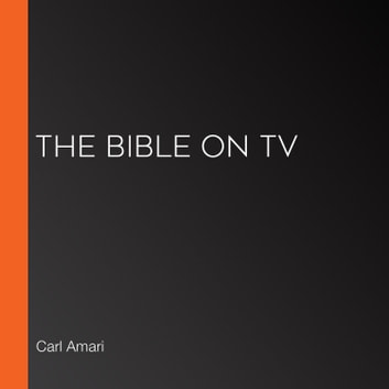 Bible on TV, The audiobook by Carl Amari,Various Authors