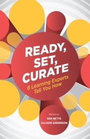 Ready, Set, Curate ebook by Ben Betts,Allison Anderson
