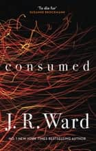 Consumed eBook by J. R. Ward
