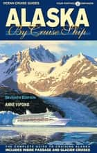 Alaska By Cruise Ship ebook by Anne Vipond