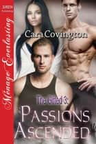 The Gifted 3: Passions Ascended ebook by Cara Covington