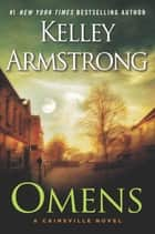 Omens - A Cainsville Novel ebook by Kelley Armstrong