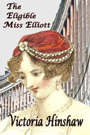 The Eligible Miss Elliott eBook by Victoria Hinshaw