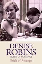 Bride of Revenge ebook by Denise Robins