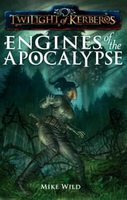 Engines of the Apocalypse ebook by Mike Wild