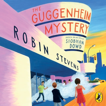The Guggenheim Mystery audiobook by Robin Stevens,Siobhan Dowd
