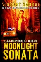 Moonlight Sonata - Dick Moonlight PI, #7電子書籍 Vincent Zandri
