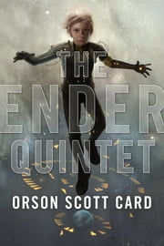 The Ender Quintet - Ender's Game, Speaker for the Dead, Xenocide, Children of the Mind, and Ender in Exile ebook by Orson Scott Card